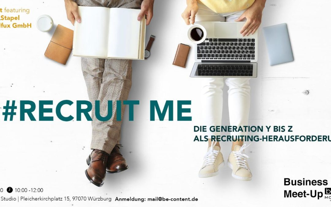 #recruit me Die Generation Y bis Z als Recruiting Herausforderung