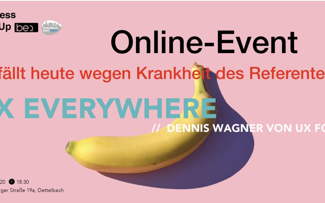 Entfällt wegen Krankheit (UX) Nutzererfahrung everywhere be content featuring UX fox Dennis Wagner
