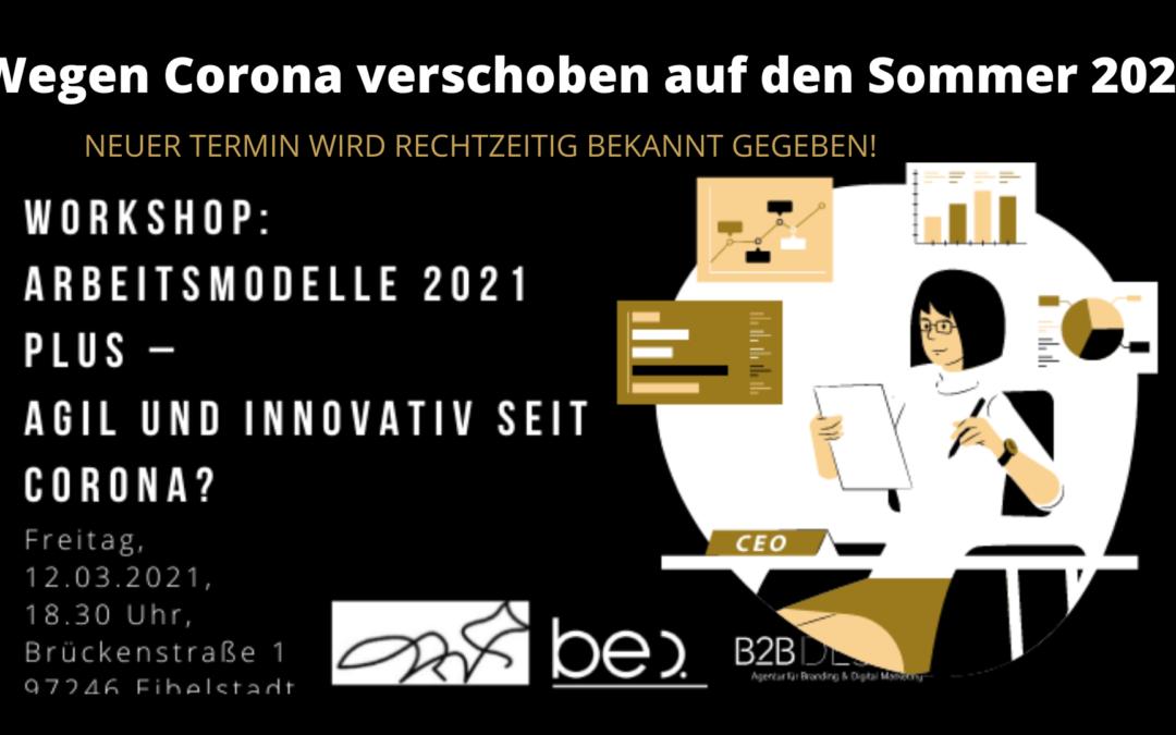 Arbeitsmodelle 2021 Plus – Agil und innovativ seit Corona?